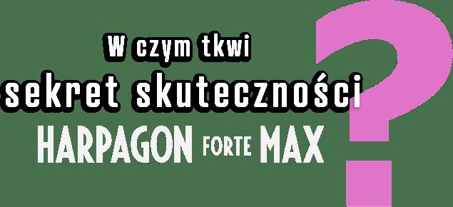 w czym tkwi sekret skuteczności Harpagon Forte MAX